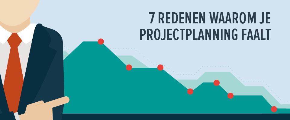 7 redenen waarom je projectmanagement faalt