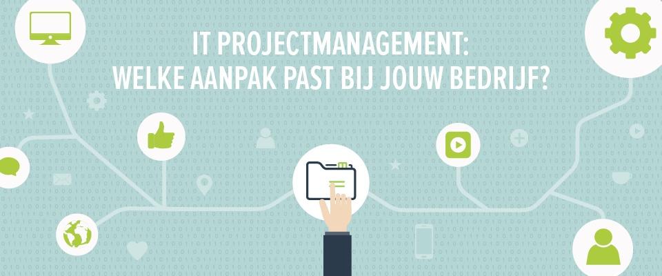 IT project management: welke aanpak past bij jouw bedrijf?