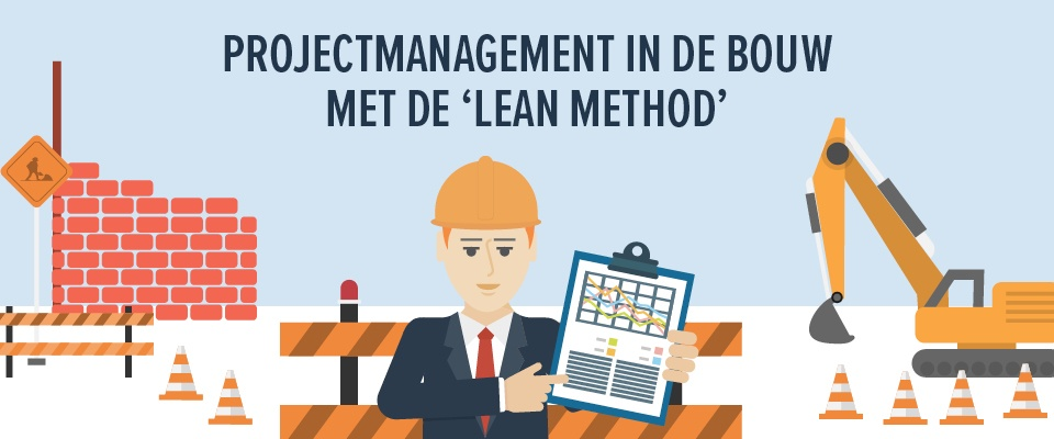 Projectmanagement in de bouwsector met 'the lean method'